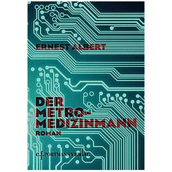 Der Metro-Medizinmann. Ernest Albert  - Buch
