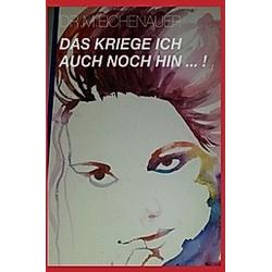 Das kriege ich auch noch hin. Monika Eichenauer  - Buch
