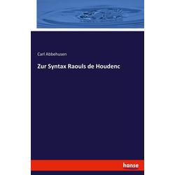 Zur Syntax Raouls de Houdenc als Buch von Carl Abbehusen
