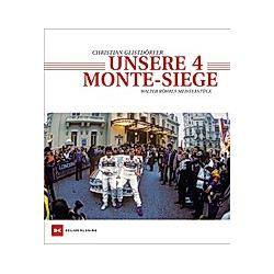 Unsere 4 Monte-Siege. Christian Geistdörfer  - Buch