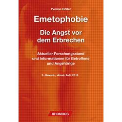 Emetophobie – Die Angst vor dem Erbrechen: Buch von Yvonne Höller/ Michaela Complojer