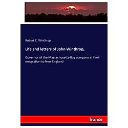 Life and letters of John Winthrop . Robert C. Winthrop  - Buch