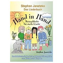 Hand in Hand - 20 Mutmachlieder für starke Kinder. Stephen Janetzko  - Buch