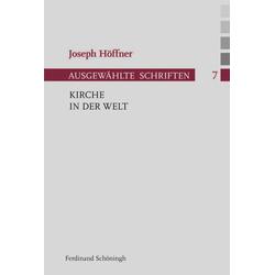 Kirche in der Welt als Buch von Joseph Höffner