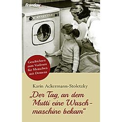 Der Tag  an dem Mutti eine Waschmaschine bekam. Karin Ackermann-Stoletzky  - Buch