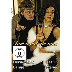 Katrin Weber & Bernd-Lutz Lange - Das wird nie was, 1 DVD