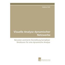 Visuelle Analyse dynamischer Netzwerke als Buch von Mathias Pohl