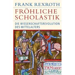 Fröhliche Scholastik als Buch von Frank Rexroth