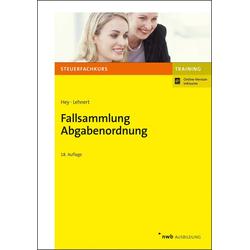 Fallsammlung Abgabenordnung: Buch von Uta Hey/ Christian Lehnert