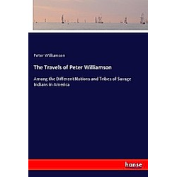 The Travels of Peter Williamson. Peter Williamson  - Buch
