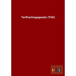 Tarifvertragsgesetz (TVG) als Buch von ohne Autor