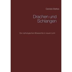 Drachen und Schlangen als Buch von Daniela Mattes