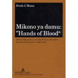 Mikono ya damu: 'Hands of Blood' als Buch von Erick J. Mann