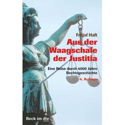 Aus der Waagschale der Justitia als Taschenbuch von Fritjof Haft