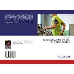 Human Activity Monitoring Using Smartphone als Buch von Sai Sujit Tokala