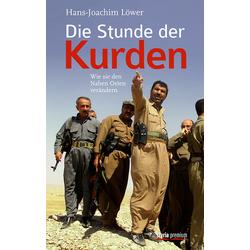 Die Stunde der Kurden als Buch von Hans-Joachim Löwer