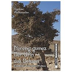 Nereng gomez - Der Urin des Ochsen. Marlene Pfaffenzeller  - Buch