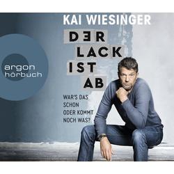 Der Lack ist ab als Hörbuch CD von Kai Wiesinger