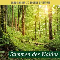Naturgeräusche - Stimmen des Waldes