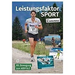 Leistungsfaktor Sport. Achim Heinze  - Buch