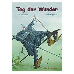 Tag der Wunder. Lutz Rathenow  - Buch