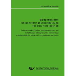 Modellbasierte Entscheidungsunterstützung für den Forstbetrieb als Buch von Jan Hendrik Hansen