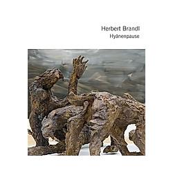 Herbert Brandl - Hyänenpause. Herbert Brandl  - Buch