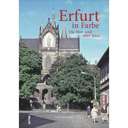 Erfurt in Farbe: Die 50er- und 60er-Jahre als Buch von Frank Palmowski