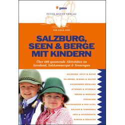 Salzburg Seen & Berge mit Kindern als Buch von Katja Faby