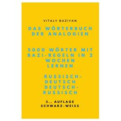 Das Wörterbuch der Analogien Russisch-Deutsch/Deutsch-Russisch mit Bazi-Regeln: 5000 russische Wörte: Buch von Vitaly Baziyan