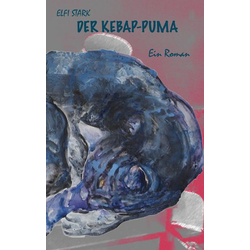Der Kebap-Puma als Buch von Elfi Stark