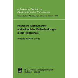 Pflanzliche Stoffaufnahme und mikrobielle Wechselwirkungen in der Rhizosphäre als Buch von