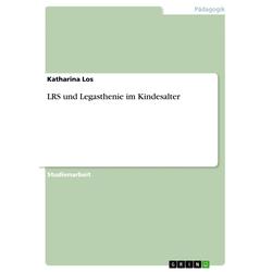 LRS und Legasthenie im Kindesalter: eBook von Katharina Los