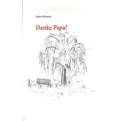 Danke Papa! als Buch von Robert Bielmeier