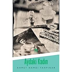 AYDAKI KADIN. Ahmet Hamdi Tanpinar  - Buch