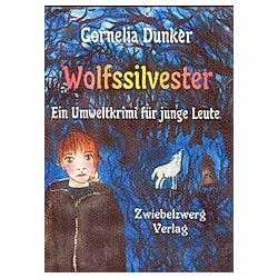 Wolfssilvester. Cornelia Dunker  - Buch