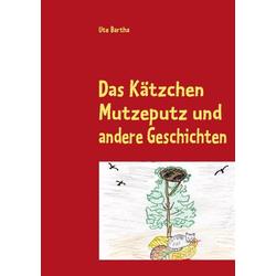 Das Kätzchen Mutzeputz als Buch von Ute Bartha