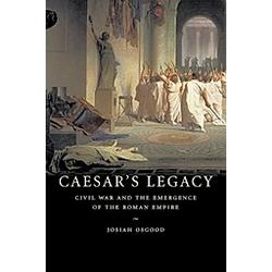Caesar's Legacy. Josiah Osgood  - Buch