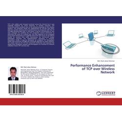 Performance Enhancement of TCP over Wireless Network als Buch von Md. Shah Jahan Rahman