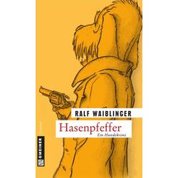 Hasenpfeffer: eBook von Ralf Waiblinger