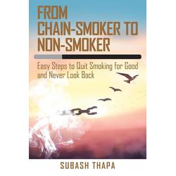 From Chain-Smoker to Non-Smoker als Taschenbuch von Subash Thapa