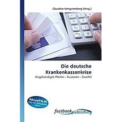 Die deutsche Krankenkassenkrise. Claudine Hengstenberg  - Buch