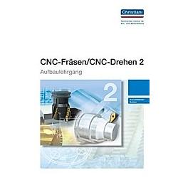 CNC-Fräsen / CNC-Drehen 2 - Aufbaulehrgang - Buch