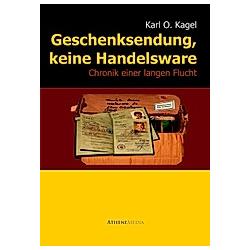 Geschenksendung  keine Handelsware. Karl Otto Kagel  - Buch