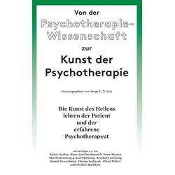Von der Psychotherapie-Wissenschaft zur Kunst der Psychotherapie: eBook von
