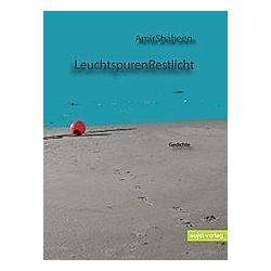 Leuchtspuren Restlicht. Amir Shaheen  - Buch