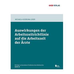 Auswirkungen der Arbeitszeitrichtlinie auf die Arbeitszeit der Ärzte (f. Österreich) als Buch von Michaela Georgina Lexer