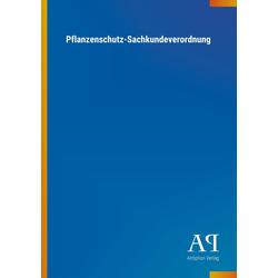 Pflanzenschutz-Sachkundeverordnung als Buch von Antiphon Verlag