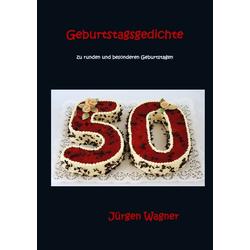 Geburtstagsgedichte als Buch von Jürgen Wagner
