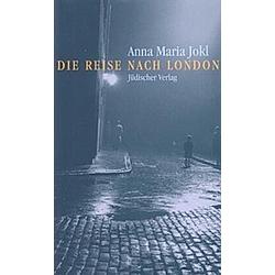 Die Reise nach London. Anna M. Jokl  - Buch